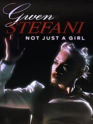 Gwen Stefani: Not Just a Girl (2021)