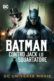 Guarda Batman contro Jack lo squartatore Streaming su FilmSenzaLimiti