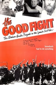 The Good Fight: The Abraham Lincoln Brigade in the Spanish Civil War 1984