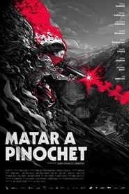 Matar a Pinochet (2020)