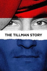 مشاهدة فيلم The Tillman Story 2010 مترجم أون لاين بجودة عالية
