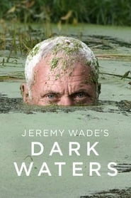 Jeremy Wade's Dark Waters 2019