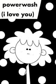 powerwash (i love you)