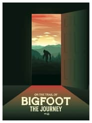 مترجم أونلاين و تحميل On the Trail of Bigfoot: The Journey 2021 مشاهدة فيلم