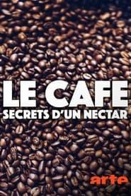 Le café – Secrets d'un nectar (2021)
