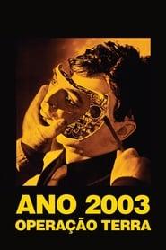 Ano 2003 – Operação Terra