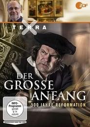 Der große Anfang: 500 Jahre Reformation 2017