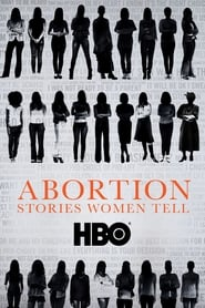 Abortion: Stories Women Tell Full Movie
