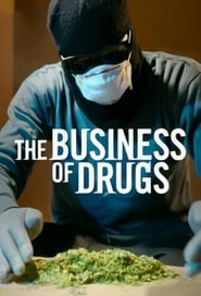 The Business of Drugs - Season 1