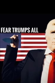 Fear Trumps All (2020)