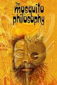The Mosquito Philosophy 2021