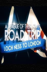 A League Of Their Own UK Road Trip:Loch Ness To London