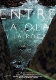 مشاهدة فيلم Entre la ola y la roca مترجم