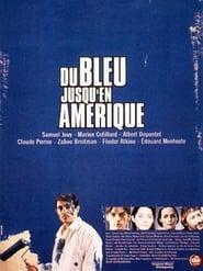 Du bleu jusqu'en Amérique (1999) Oglądaj Online Zalukaj