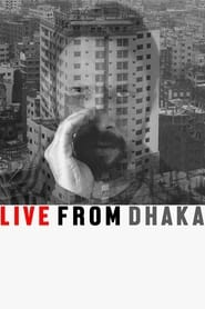 Watch Live from Dhaka (2019)