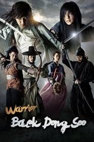 Warrior Baek Dong Soo (2011) online ελληνικοί υπότιτλοι