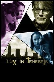 Lux in Tenebris (2017)