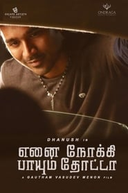 Enai Noki Paayum Thota (2017) Tamil Full Movie Online