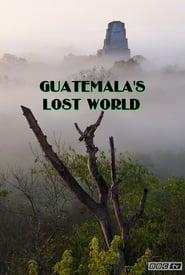Guatemala's Lost World