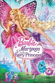 Barbie Mariposa & the Fairy Princess (2013)