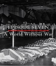 Episode 7 - A World Without War (March - September 1945)