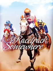 A Racetrack Somewhere (2016)