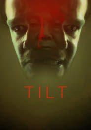 Tilt (2017) Watch Online Free