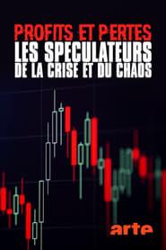Profits et pertes : enquête sur les spéculateurs de la crise et du chaos 2021