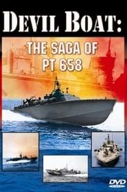 Devil Boat: The Saga of PT 658 2006