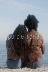 Purple Matter