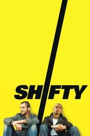 Shifty 2008 Movie Free Download HD