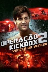 Operação Kickbox 2 – Vencer ou Vencer
