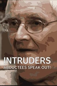 Intruders: Abductees Speak Out!