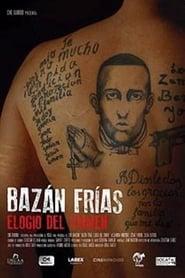 Bazán Frías, elogio del crimen (2019)
