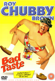 Roy Chubby Brown: Bad Taste