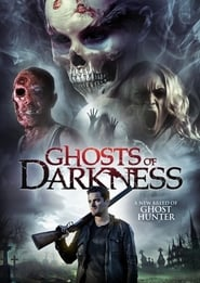 Watch Online Ghosts of Darkness (2017) Full Movie HD