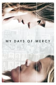 Poster My Days of Mercy 2019