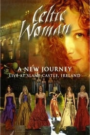 Celtic Woman: A New Journey movie