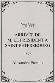 Arrivée de M. le président à Saint-Pétersbourg