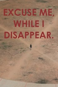 Excuse me, while I disappear.