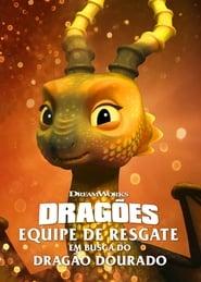 Dragões: Equipe de Resgate: Em Busca do Dragão Dourado – Dublado