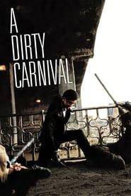 A Dirty Carnival อหังการลูกผู้ชายหักดิบ