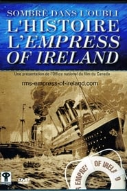 Journey to Oblivion: The Empress of Ireland Story