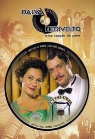 مشاهدة مسلسل Dalva e Herivelto: Uma Canção de Amor مترجم أون لاين بجودة عالية