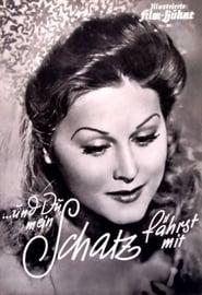 Und du mein Schatz fährst mit (1937)