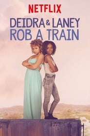 Deidra & Laney Rob a Train poster