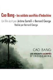 Cao Bang, les soldats sacrifiés d'Indochine