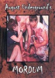 August Underground's Mordum (2003)