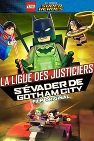 LEGO DC Comics Super Héros : La Ligue des Justiciers - S'évader de Gotham City streaming vf