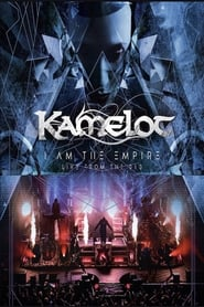 Kamelot – I Am The Empire Live From the 013